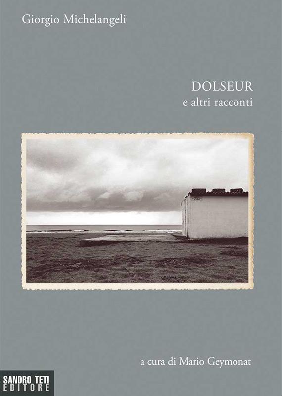 Giorgio Michelangeli – Dolseur e altri racconti