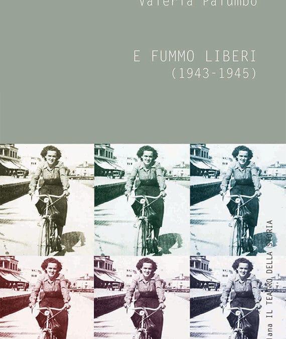 Valeria Palumbo – E fummo liberi (1943-1945)