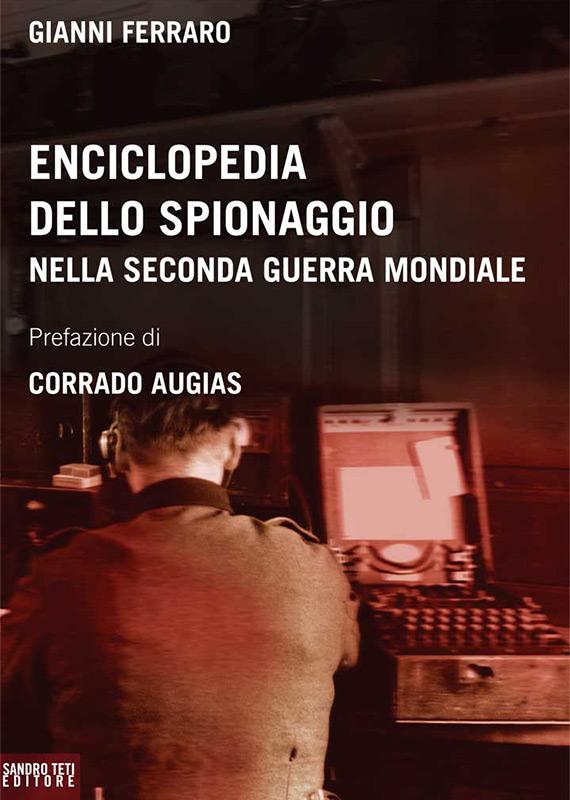 Gianni Ferraro – Enciclopedia dello spionaggio nella Seconda guerra mondiale