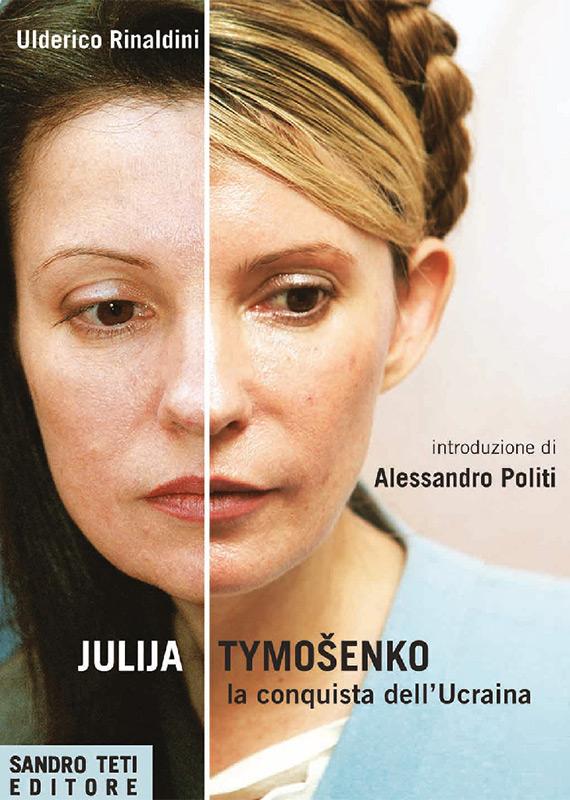 Ulderico Rinaldini – Julija Timošenko, la conquista dell'Ucraina