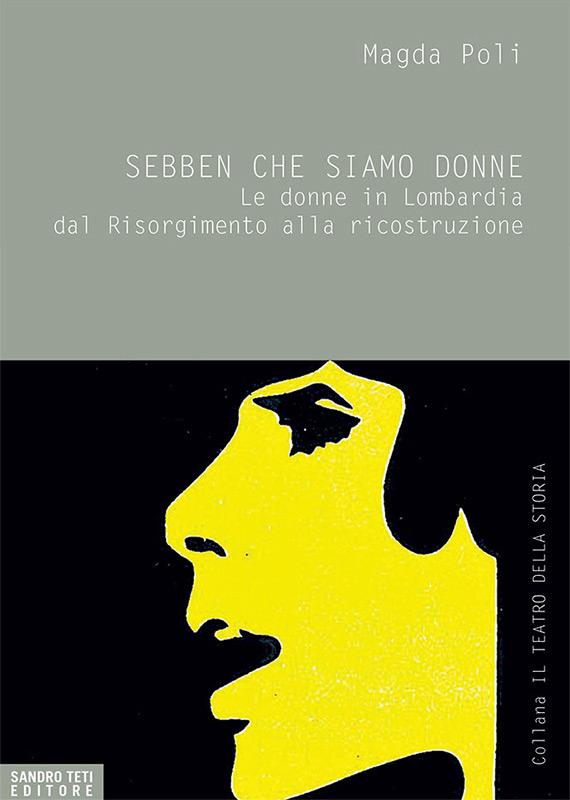 Magda Poli – Sebben che siamo donne – Le donne in Lombardia dal risorgimento alla ricostruzione